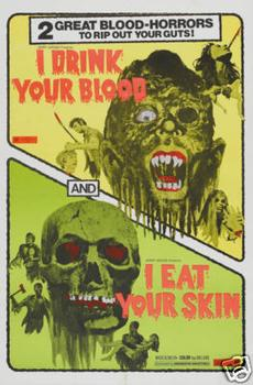 I Drink Your Blood/I Eat Your Skin